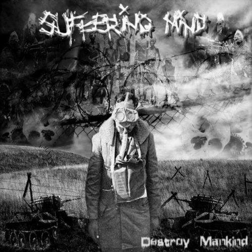 SUFFERING MIND 'Destroy Mankind' 7""