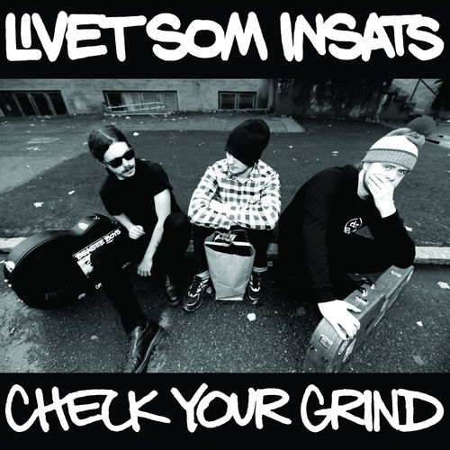 LIVET SOM INSATS 'Check Your Grind' Gatefold LP