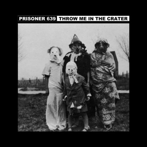 PRISONER 639 | THROW ME IN THE CRATER Split 7""