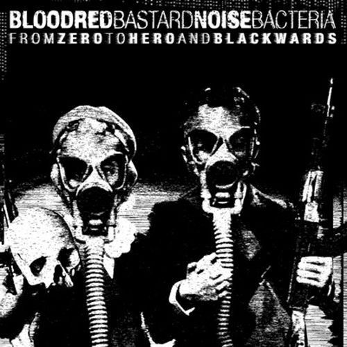 BASTARD NOISE | BLOODRED BACTERIA 'From Zero To Hero & Blackwards' Split LP