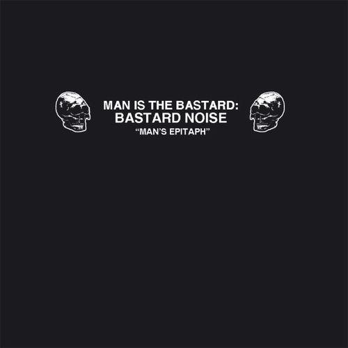 BASTARD NOISE   CSMD 'Man's Epitaph / Noise Bomb The Cosmos' Split LP