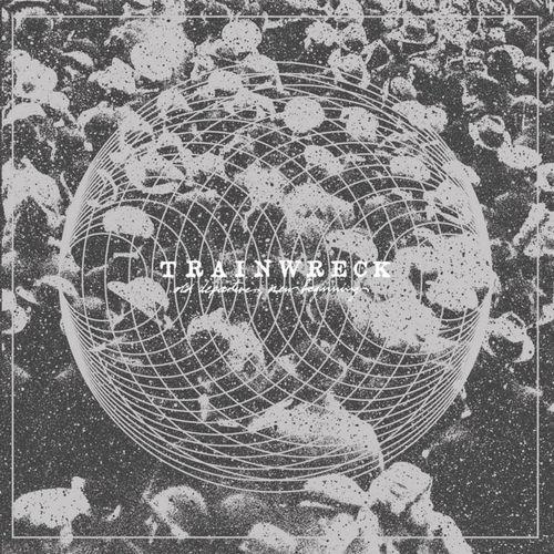 TRAINWRECK 'Old Departures, New Beginnings' LP